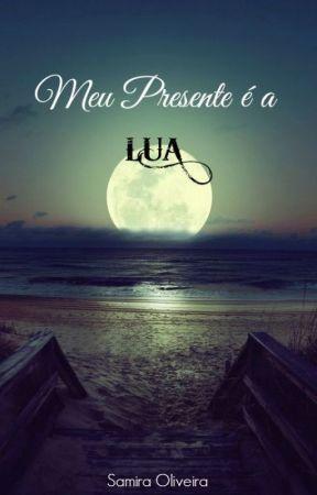 Meu Presente é a Lua by Samira_omg