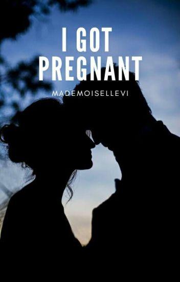 I Got Pregnant