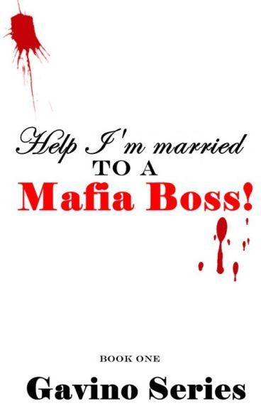 Help I'm married to a mafia boss! (Published as E-book)