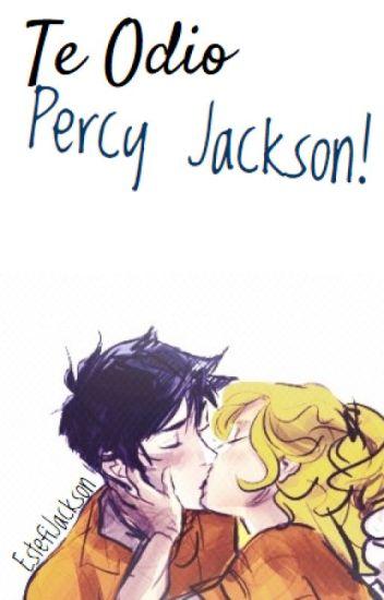 Te odio Percy Jackson! |Percabeth|