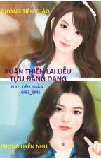 (BH)[Edit Full] Xuân Thiên Lai Liễu Tựu Đãng Dạng ~ Diệp Sáp [Hoàn] by girl_sms