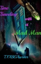Time Traveling with a Mad Man by TFALokiwriter
