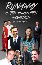 Runaway - Tom Hiddleston Fanfiction by hiddlesbatchers