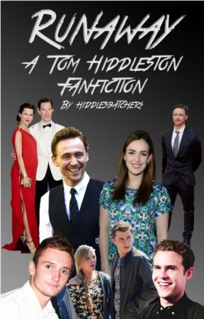 Runaway - Tom Hiddleston Fanfiction - Chapter 30 - Wattpad