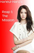 Reap 1: The Mission by Haneul-haru