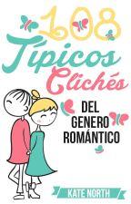 108 Típicos Clichés Del Género Romántico by SofiaBarber