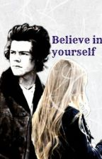 Believe in yourself [Harry Styles - Slovak ff] by CrazyWolf128