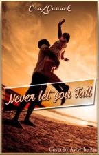 Never Let You Fall by CraZCanuck