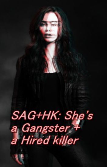SAG+HK: She's a Gangster + a Hired killer (Editing chapter 2 to 18)