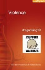 Violence by dragonfang10