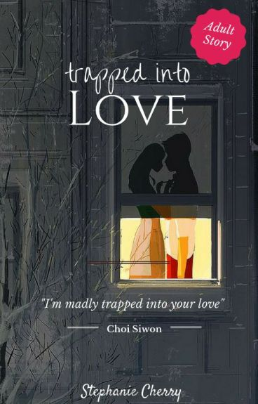 Trapped Into Love