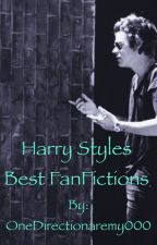 Harry Styles Best FanFictions by OneDirectionaremy000