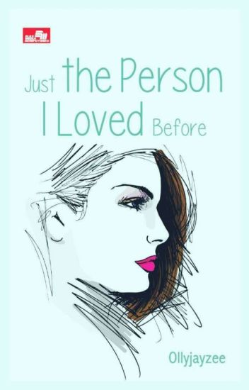 Just The Person I Loved Before