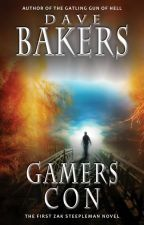 Gamers Con: The First Zak Steepleman Novel by davebakers