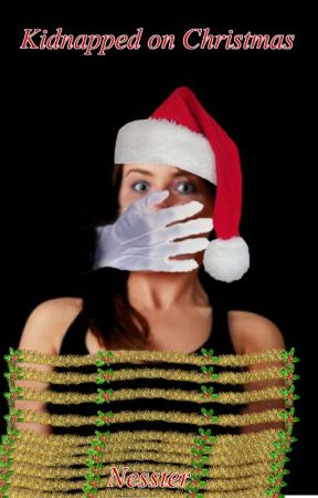 Kidnapped on Christmas by nesster