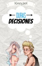 Duras Decisiones (One Shot- Luke Hemmings) by XCrazyJoeX