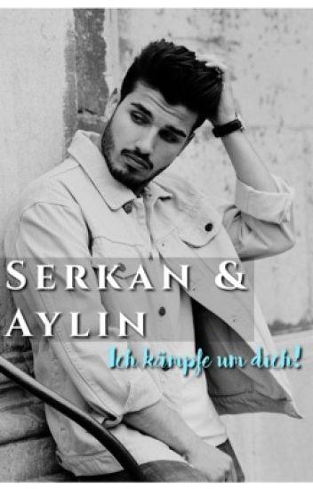 Ich kämpfe um dich! - Serkan & Aylin
