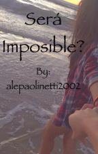 Será imposible?•Nash Grier y tu• by alepaolinetti2002