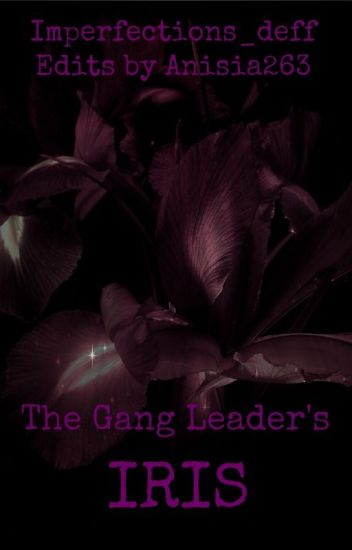 The Gang Leader's Iris