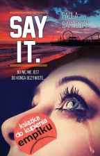 Say It. / cz. I ✔ by paollita