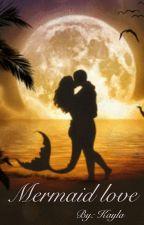 Mermaid Love by kayla0192837465