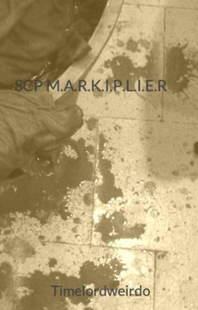 SCP M.A.R.K.I.P.L.I.E.R by GhostlyStumph