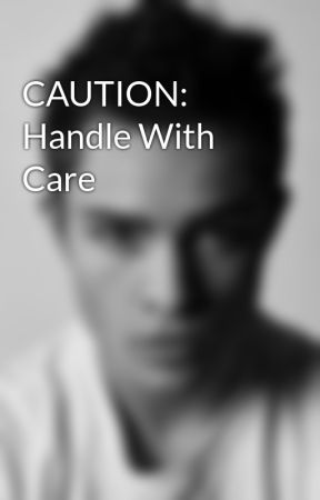 CAUTION: Handle With Care by janjanae