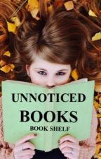 Unnoticed Books by _BookShelf_