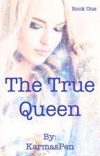 The True Queen by KarmasPen