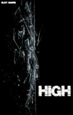 HIGH (Sequel to I Do) *On Hiatus* by BlackSweaters