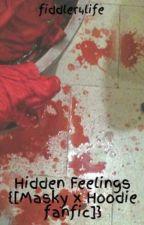 Hidden Feelings {[Masky x Hoodie fanfic]} by fiddler4life