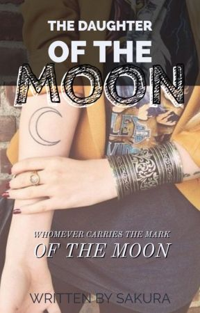 The Daughter Of The Moon (REWRITE PROCESS) by myrtlebeach45