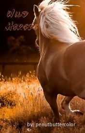Wild Horses (A Paranormal Romance) by penutbuttercolor