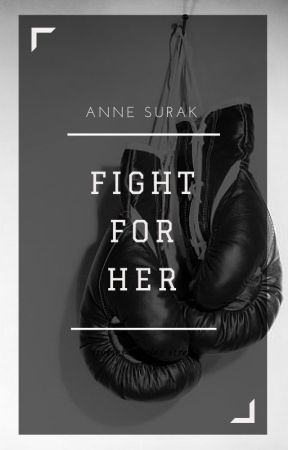 Fight for Her by annesurak