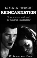 Reincarnation [A Klayley Fanfiction] by kidgarbage