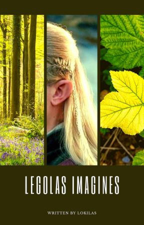 Legolas Imagines (The Hobbit) - LI- Imagine being in love