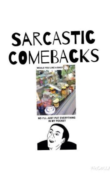 Sarcastic comebacks