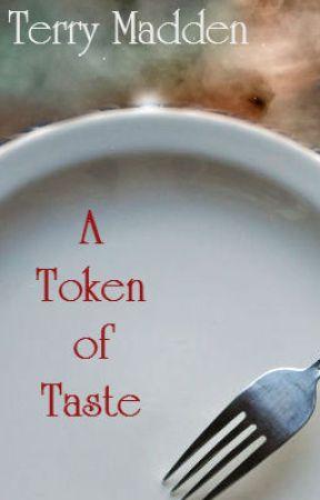 A Token of Taste by TerryMadden