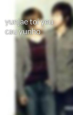 yunjae toi yeu cau yunho