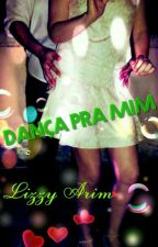 Dança Pra Mim by Lizzy_Arim