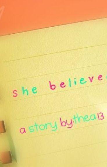 S[he] Be[lie]ve[d] *A LoveStory* ♥