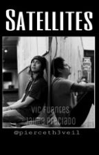 Satellites | Fuenciado by pierceth3veil