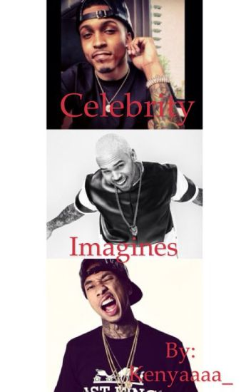 August, Chris, & Tyga Celebrity Imagines