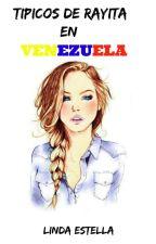 Tipicos de Rayita en Venezuela [EDITADA] by ShadiaParraga_