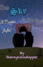 The Sky is the Limit (A Reynico Fanfic) CURRENTLY BEING REWRITTEN  by thereynicoshipper