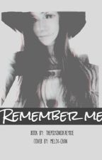 Remember Me? (Melix Fanfiction) by thePoisonedFaeyrie