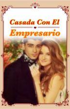 Casada Con El Empresario (Zayn Malik) by Zaynfsx