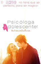 ¡Psicóloga adolescente! {En edición} by AntoniaOnline