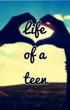 Life of a Teen by Megan_43