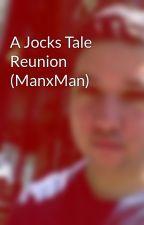 A Jocks Tale Reunion (ManxMan) by DerreckSanchez